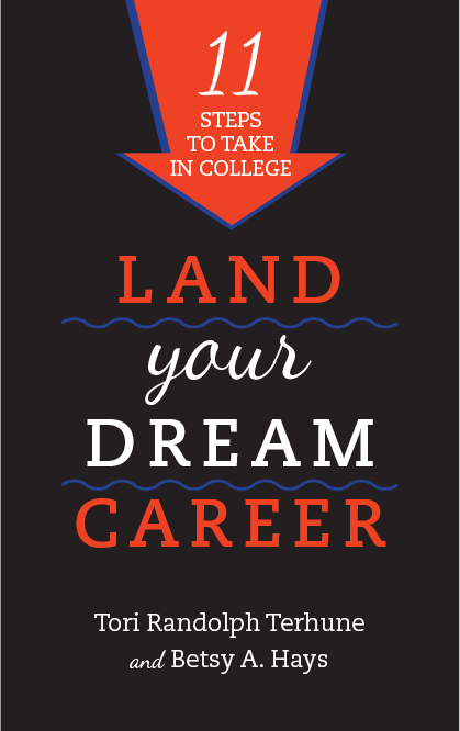 Land Your Dream Career Tori Randolph Terhune Betsy A Hays